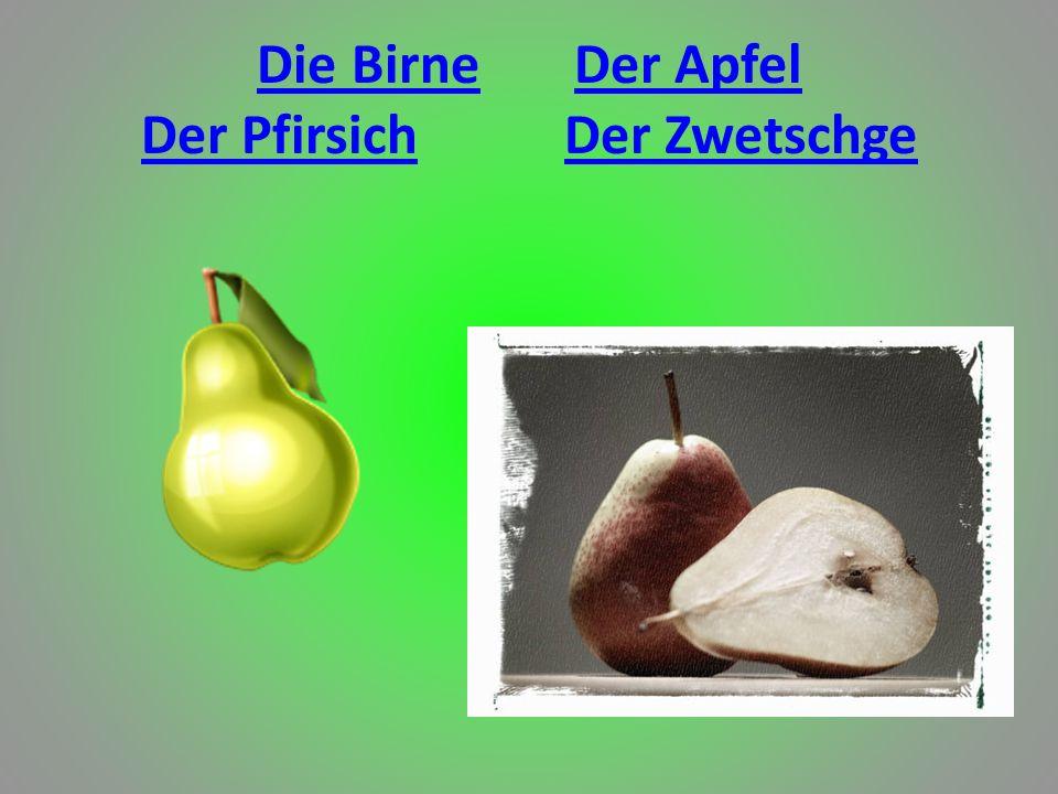 Die Birne Der Apfel Der Pfirsich Der Zwetschge