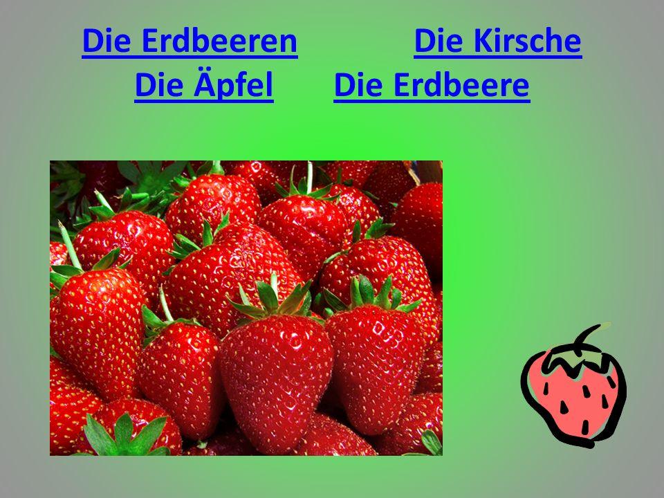 Die Erdbeeren Die Kirsche Die Äpfel Die Erdbeere