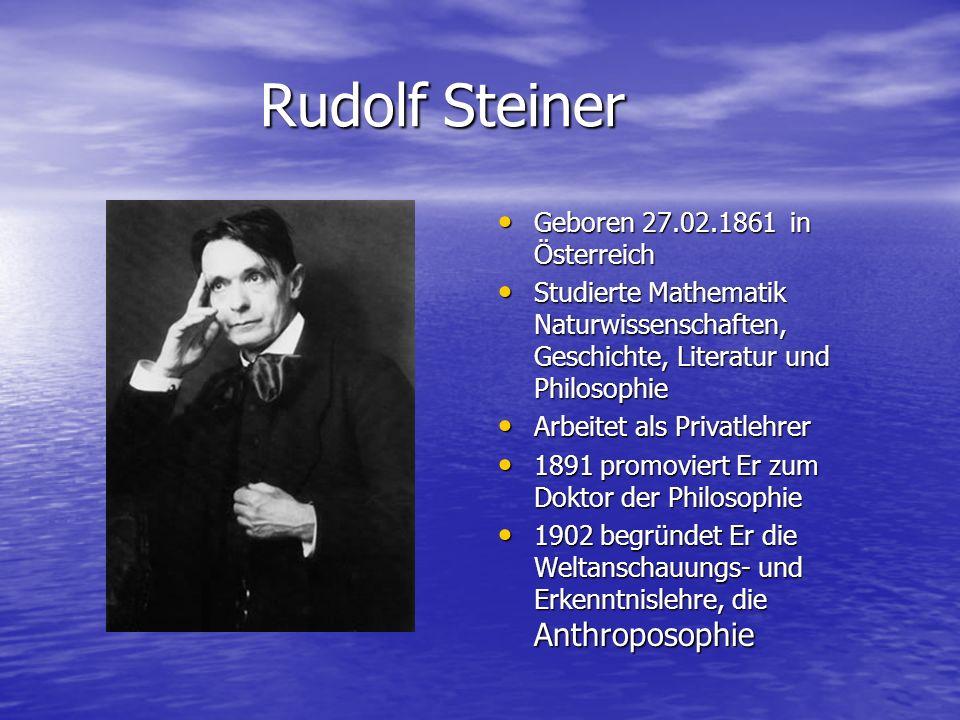 Rudolf Steiner Geboren 27.02.1861 in Österreich