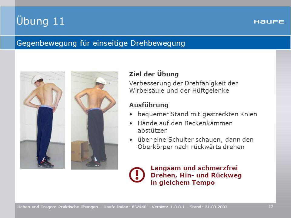 Übung 11 Gegenbewegung für einseitige Drehbewegung Ziel der Übung