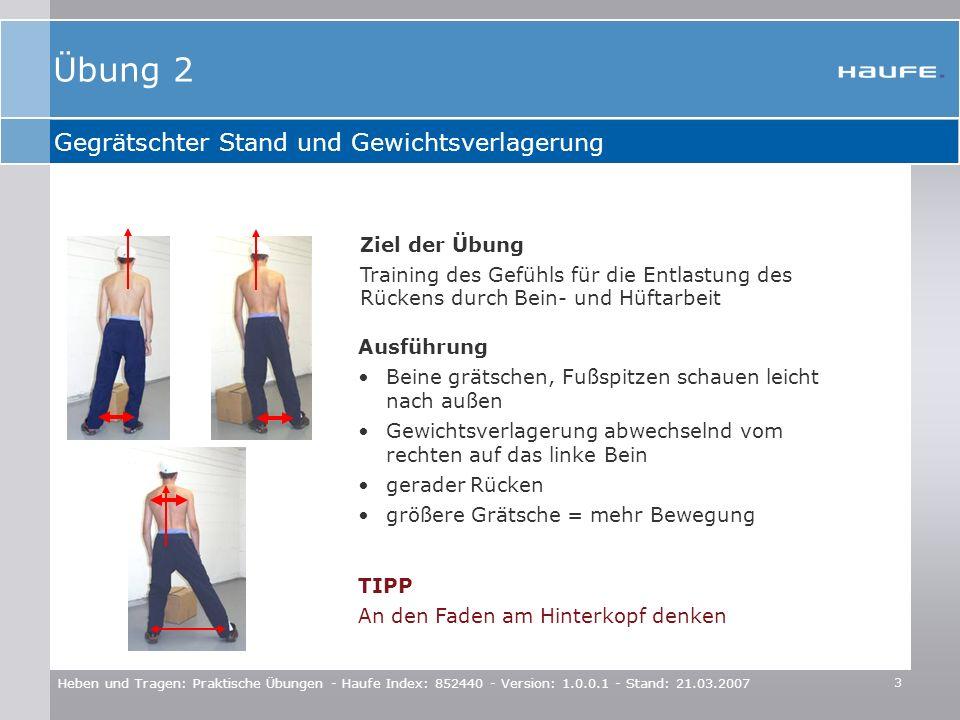 Übung 2 Gegrätschter Stand und Gewichtsverlagerung Ziel der Übung