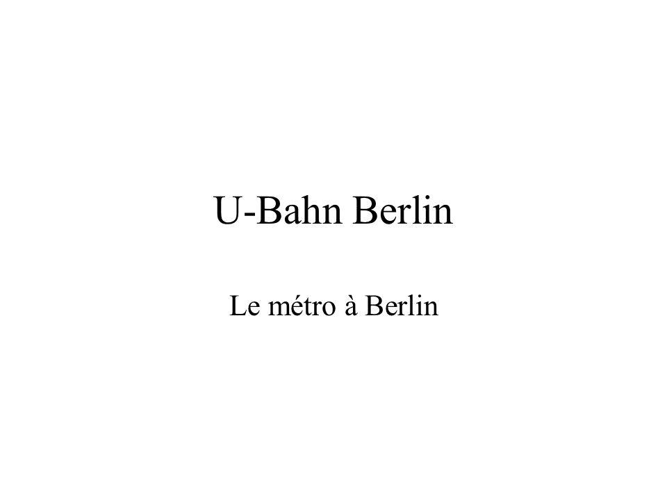 U-Bahn Berlin Le métro à Berlin
