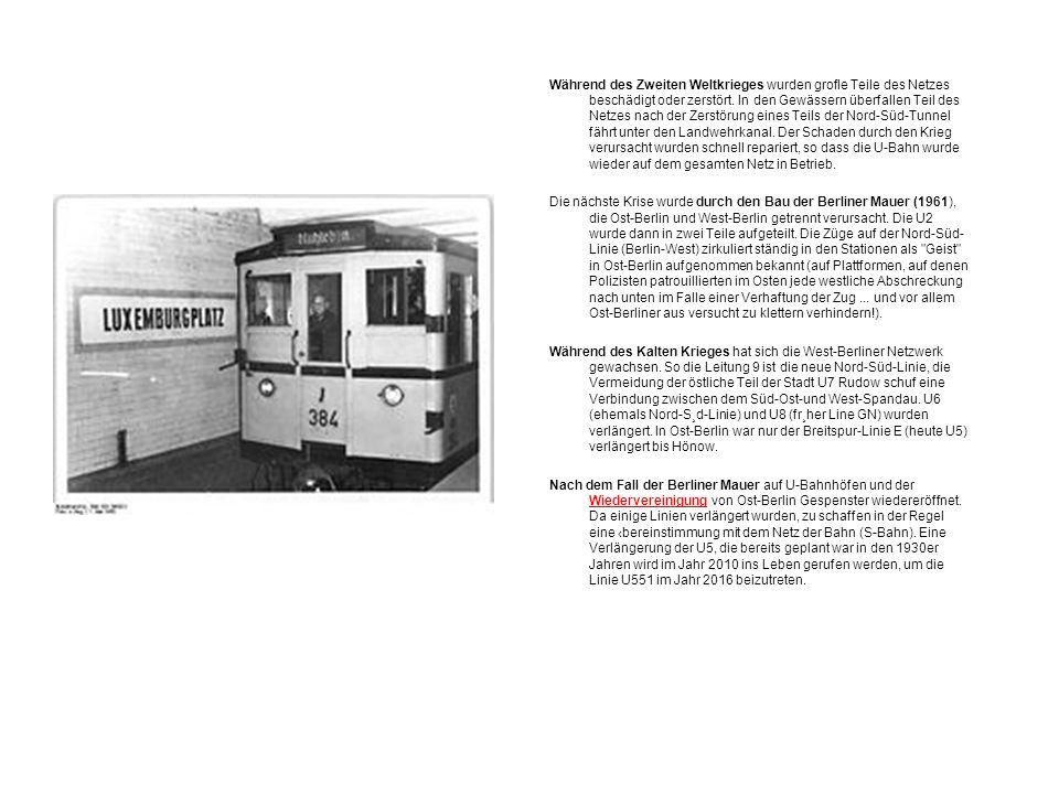 Während des Zweiten Weltkrieges wurden grofle Teile des Netzes beschädigt oder zerstört. In den Gewässern überfallen Teil des Netzes nach der Zerstörung eines Teils der Nord-Süd-Tunnel fährt unter den Landwehrkanal. Der Schaden durch den Krieg verursacht wurden schnell repariert, so dass die U-Bahn wurde wieder auf dem gesamten Netz in Betrieb.