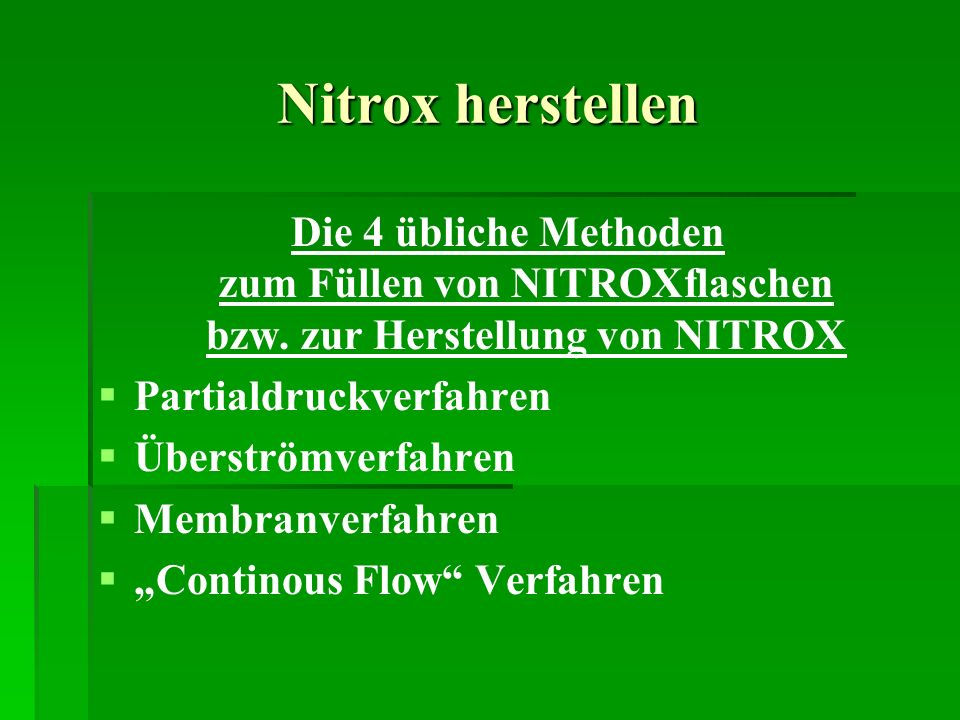 Nitrox herstellenDie 4 übliche Methoden zum Füllen von NITROXflaschen bzw. zur Herstellung von NITROX.