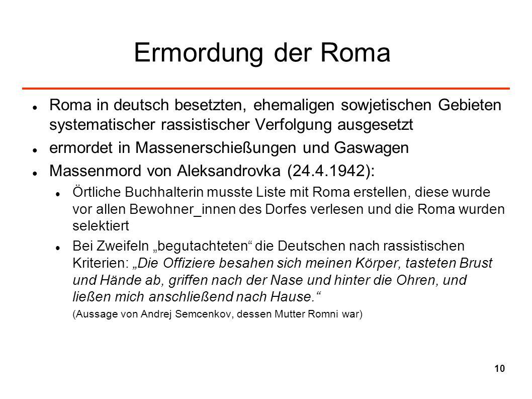 Ermordung der RomaRoma in deutsch besetzten, ehemaligen sowjetischen Gebieten systematischer rassistischer Verfolgung ausgesetzt.