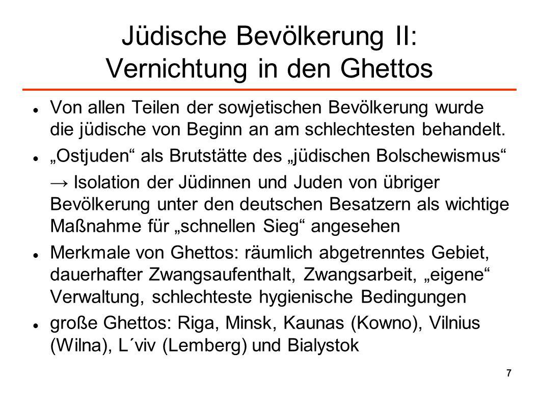 Jüdische Bevölkerung II: Vernichtung in den Ghettos