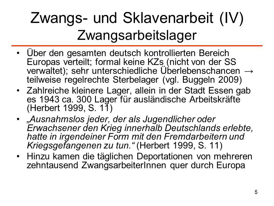 Zwangs- und Sklavenarbeit (IV) Zwangsarbeitslager