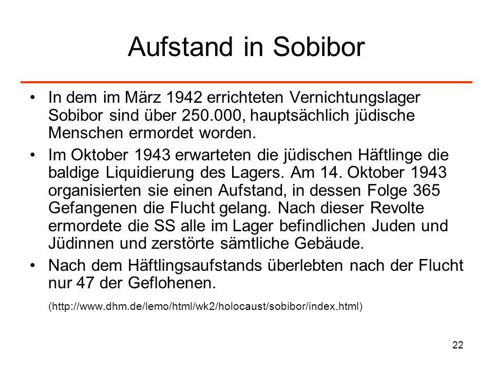 Aufstand in SobiborIn dem im März 1942 errichteten Vernichtungslager Sobibor sind über 250.000, hauptsächlich jüdische Menschen ermordet worden.
