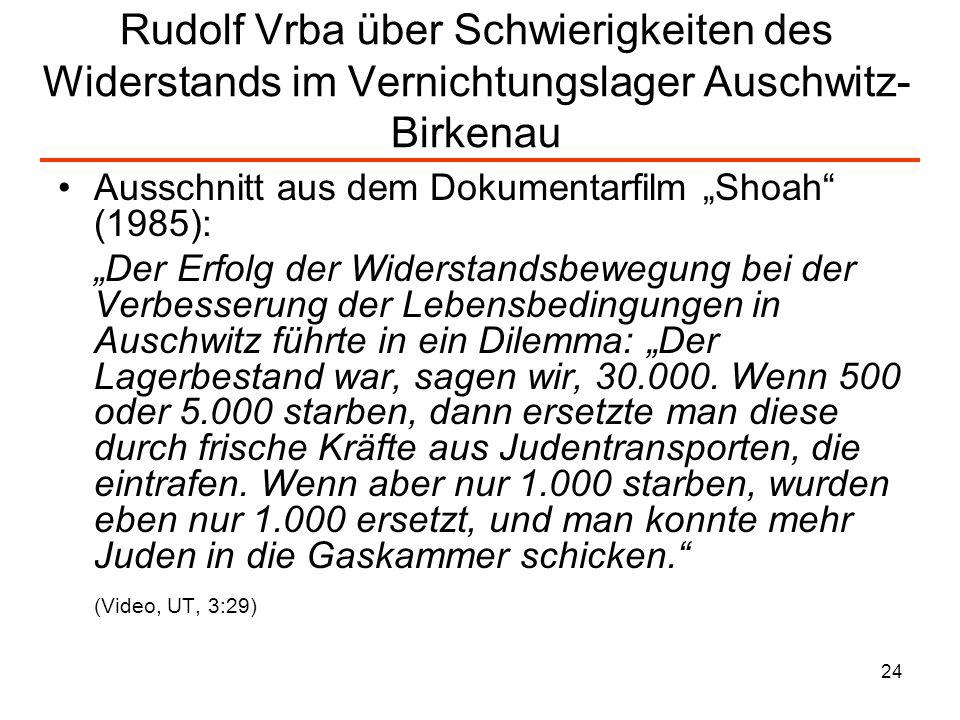 Rudolf Vrba über Schwierigkeiten des Widerstands im Vernichtungslager Auschwitz-Birkenau