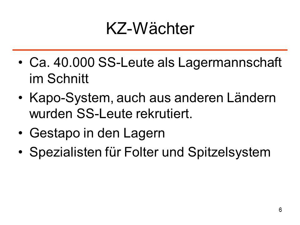 KZ-Wächter Ca. 40.000 SS-Leute als Lagermannschaft im Schnitt