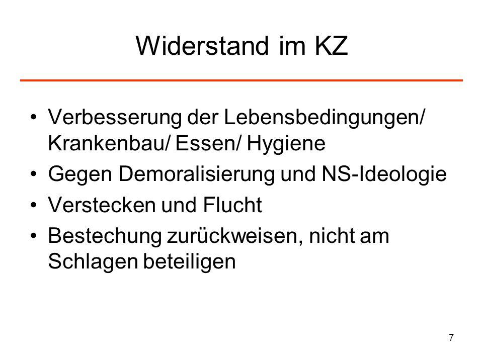 Widerstand im KZVerbesserung der Lebensbedingungen/ Krankenbau/ Essen/ Hygiene. Gegen Demoralisierung und NS-Ideologie.