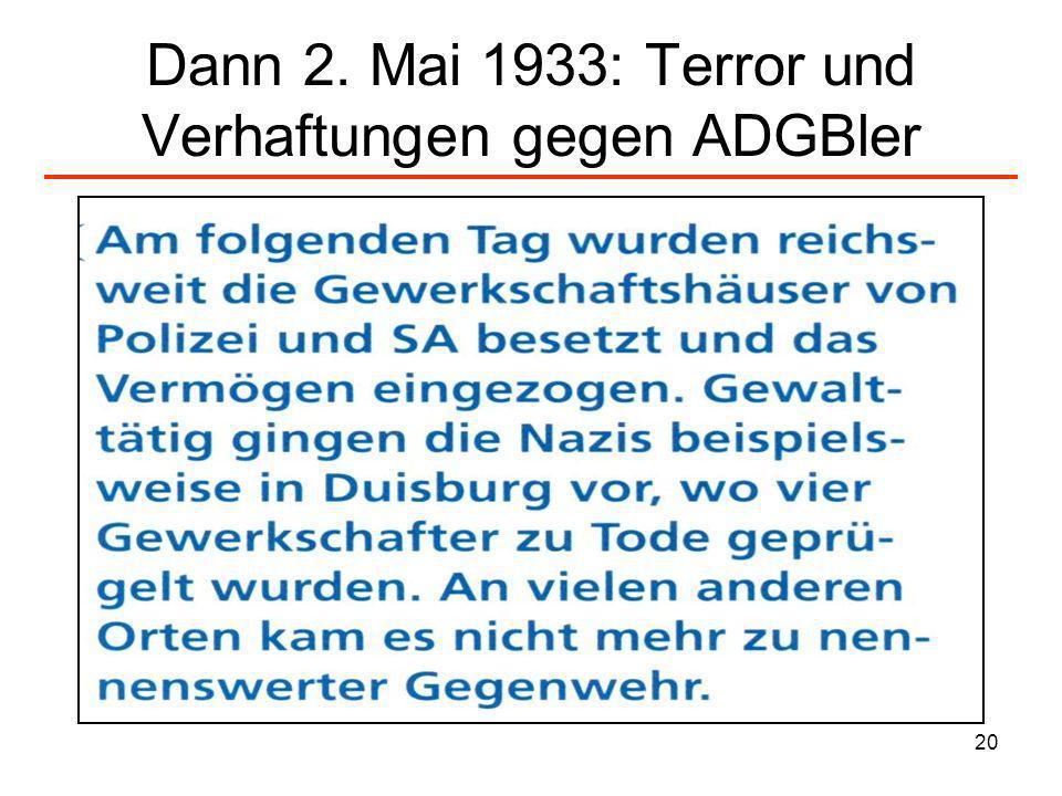 Dann 2. Mai 1933: Terror und Verhaftungen gegen ADGBler