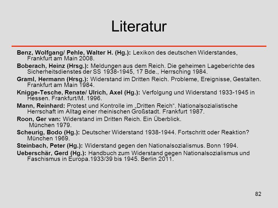 Literatur Benz, Wolfgang/ Pehle, Walter H. (Hg.): Lexikon des deutschen Widerstandes, Frankfurt am Main 2008.