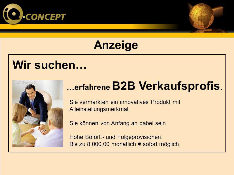 Anzeige Wir suchen… …erfahrene B2B Verkaufsprofis.
