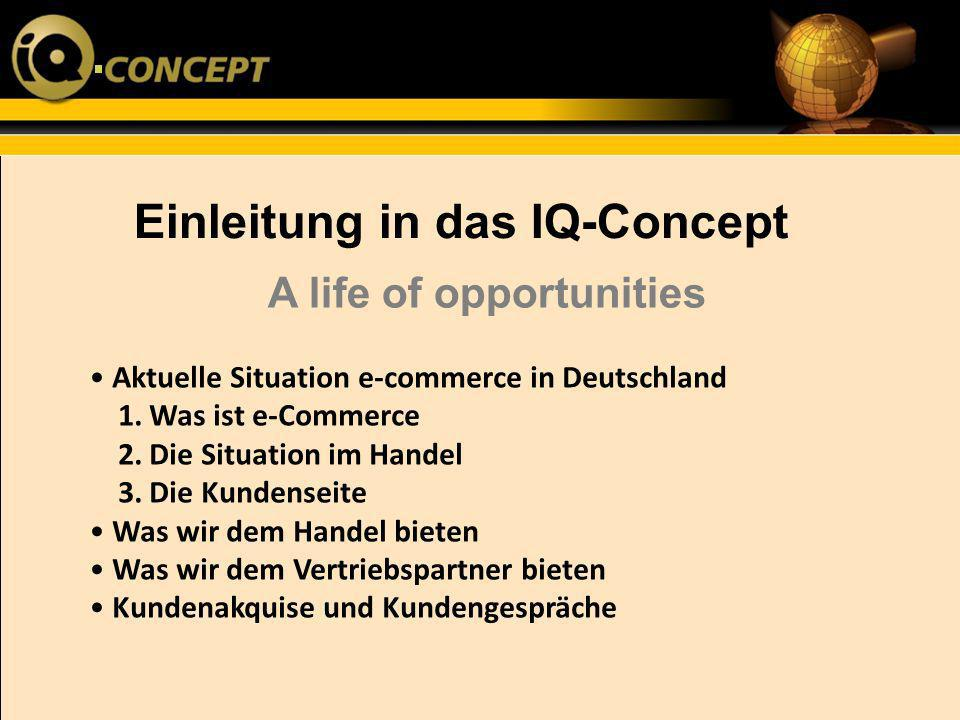 Einleitung in das IQ-Concept A life of opportunities
