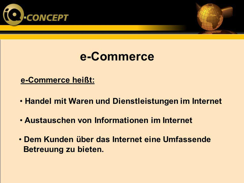 e-Commerce e-Commerce heißt: