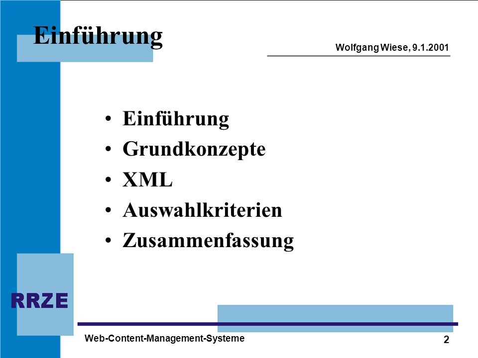 Einführung Einführung Grundkonzepte XML Auswahlkriterien