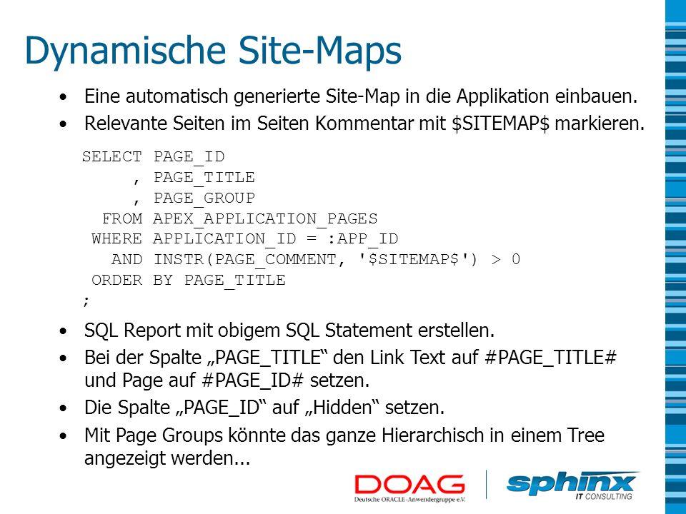 Dynamische Site-Maps Eine automatisch generierte Site-Map in die Applikation einbauen. Relevante Seiten im Seiten Kommentar mit $SITEMAP$ markieren.