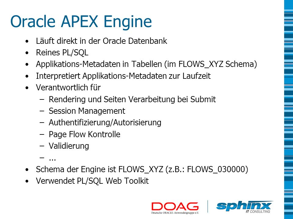 Oracle APEX Engine Läuft direkt in der Oracle Datenbank Reines PL/SQL