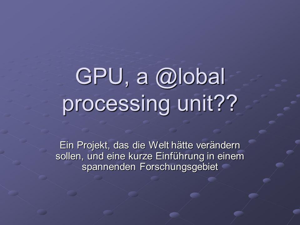 GPU, a @lobal processing unit