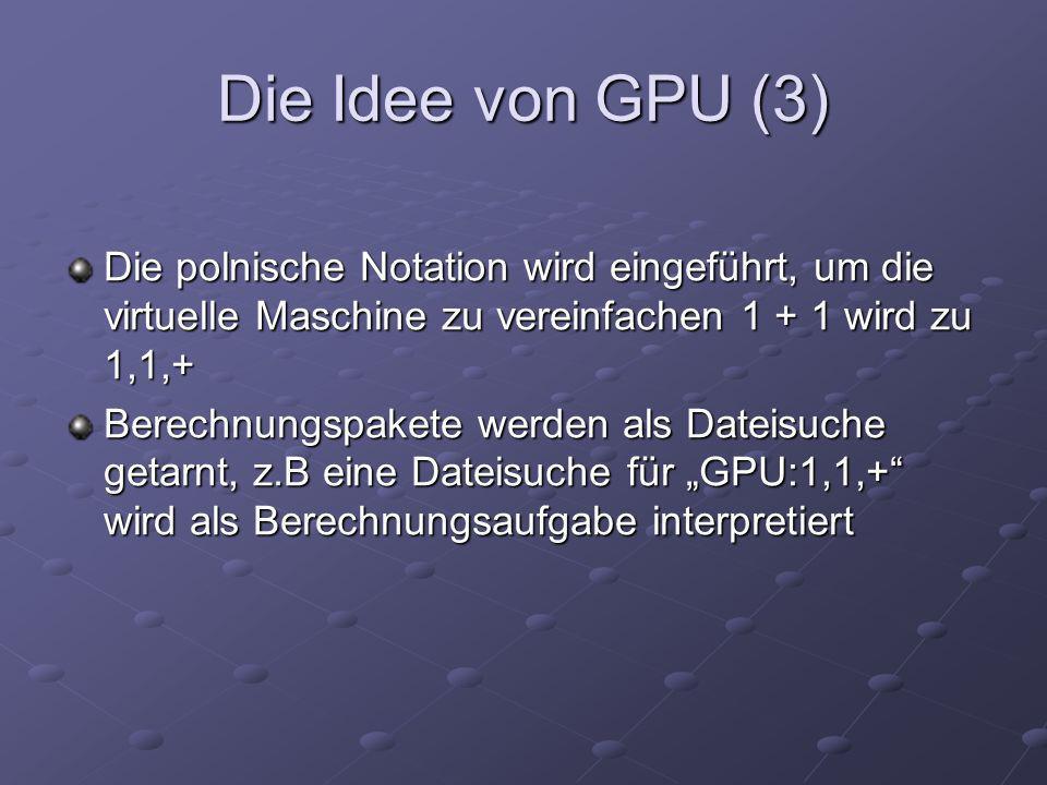 Die Idee von GPU (3)Die polnische Notation wird eingeführt, um die virtuelle Maschine zu vereinfachen 1 + 1 wird zu 1,1,+