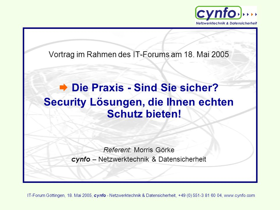 Security Lösungen, die Ihnen echten Schutz bieten!