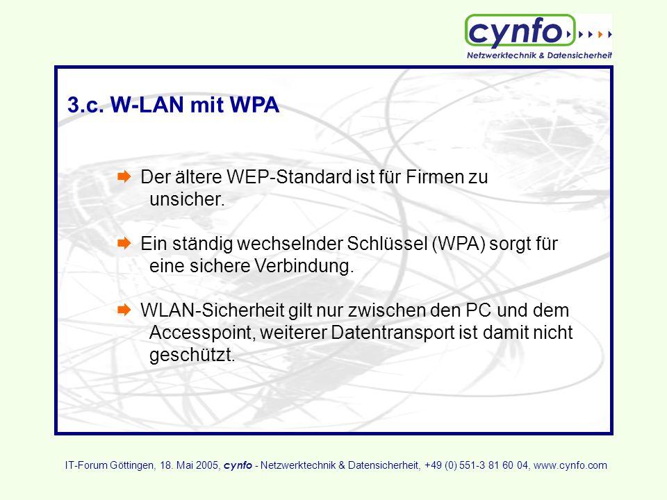 3.c. W-LAN mit WPA Der ältere WEP-Standard ist für Firmen zu unsicher.