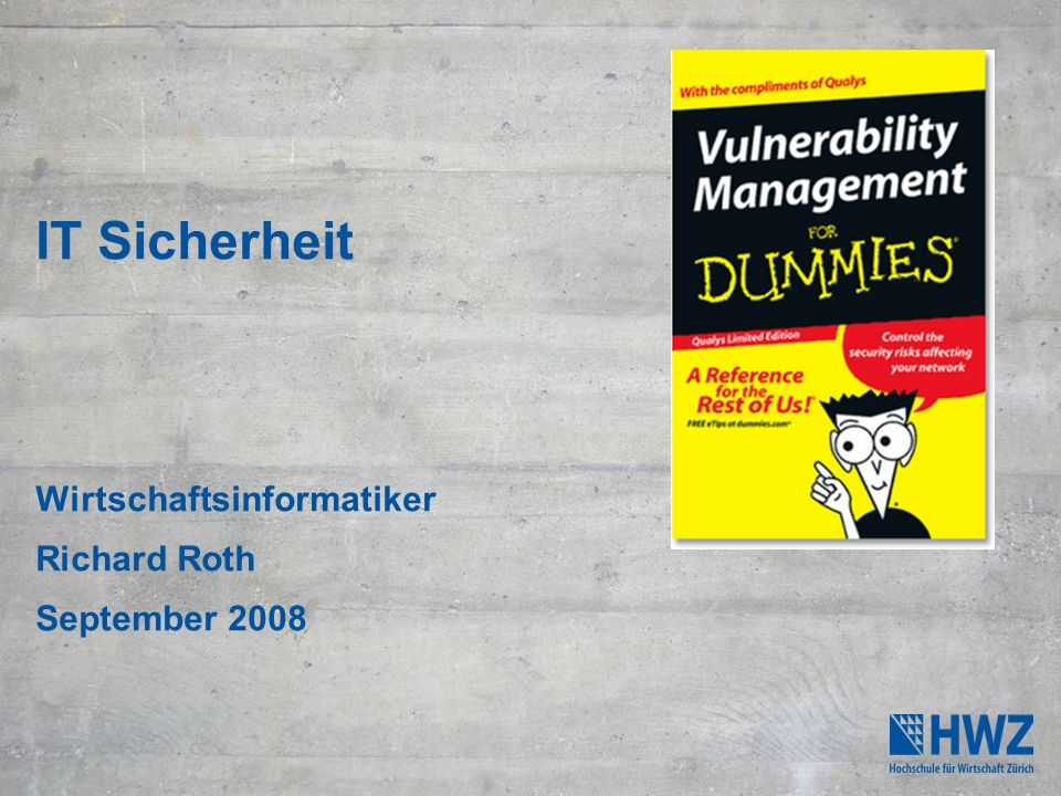 IT Sicherheit Wirtschaftsinformatiker Richard Roth September 2008