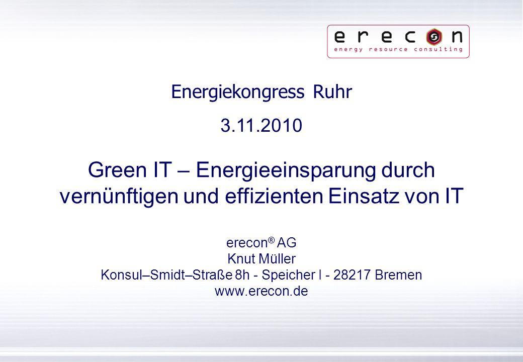 Konsul–Smidt–Straße 8h - Speicher I - 28217 Bremen www.erecon.de