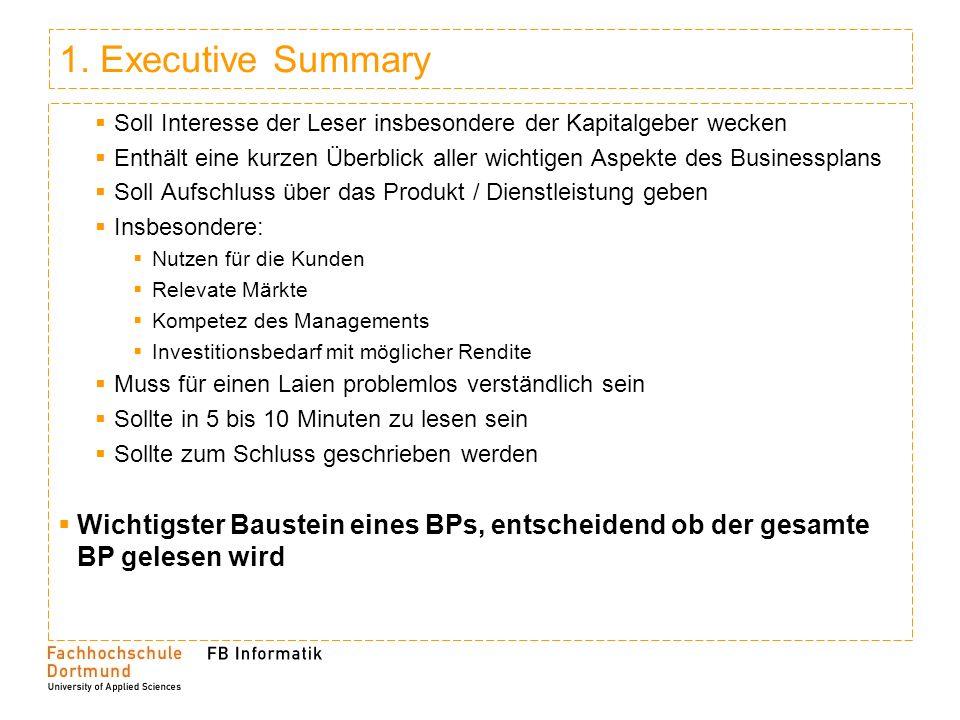 1. Executive Summary Soll Interesse der Leser insbesondere der Kapitalgeber wecken.