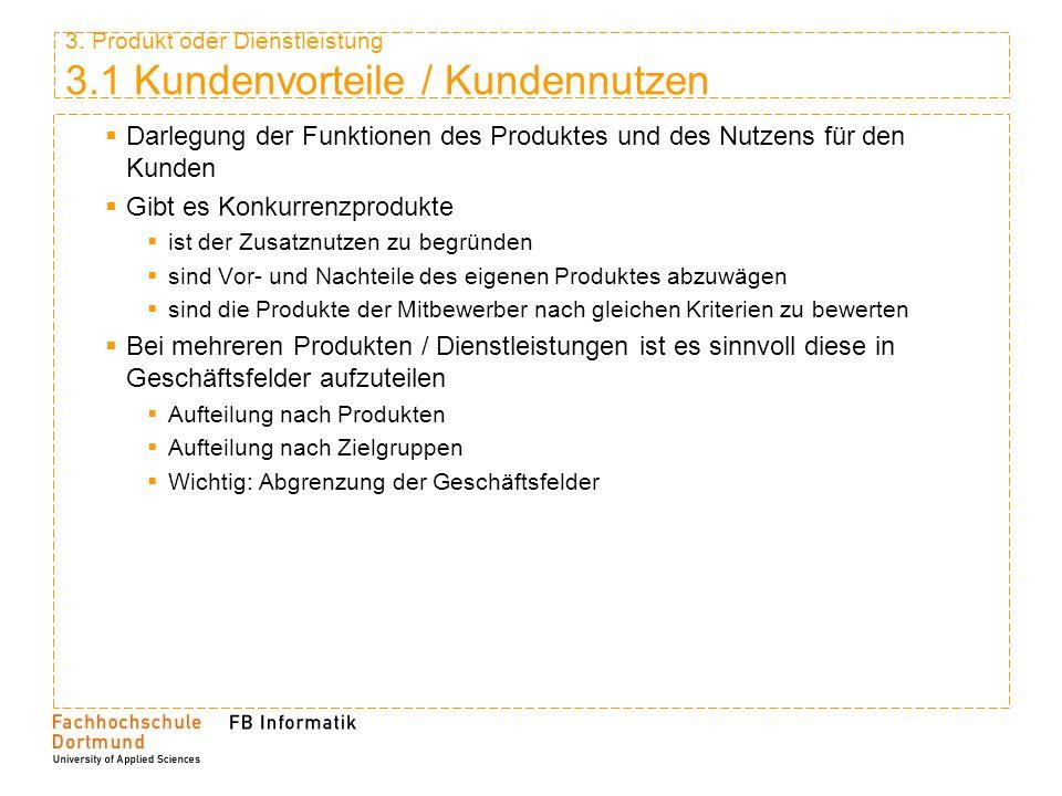 3. Produkt oder Dienstleistung 3.1 Kundenvorteile / Kundennutzen