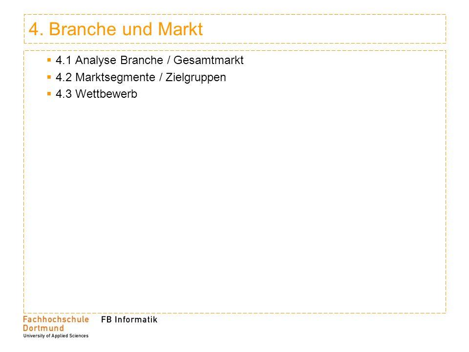 4. Branche und Markt 4.1 Analyse Branche / Gesamtmarkt