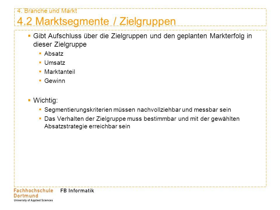 4. Branche und Markt 4.2 Marktsegmente / Zielgruppen