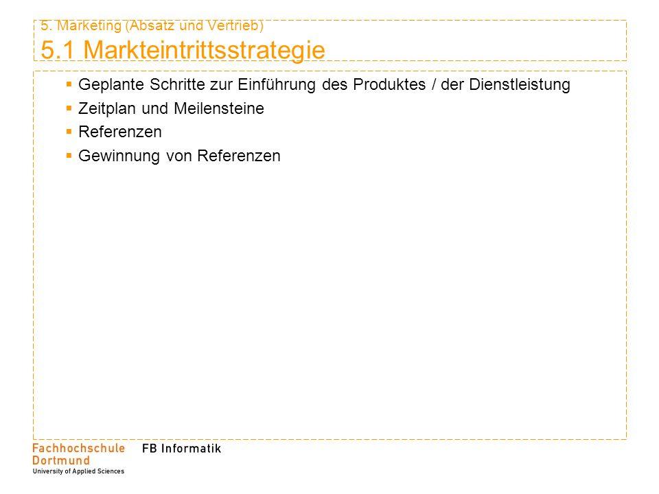 5. Marketing (Absatz und Vertrieb) 5.1 Markteintrittsstrategie