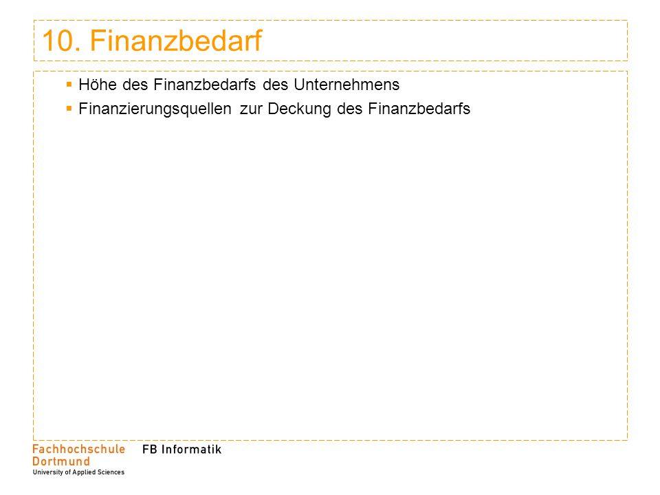 10. Finanzbedarf Höhe des Finanzbedarfs des Unternehmens