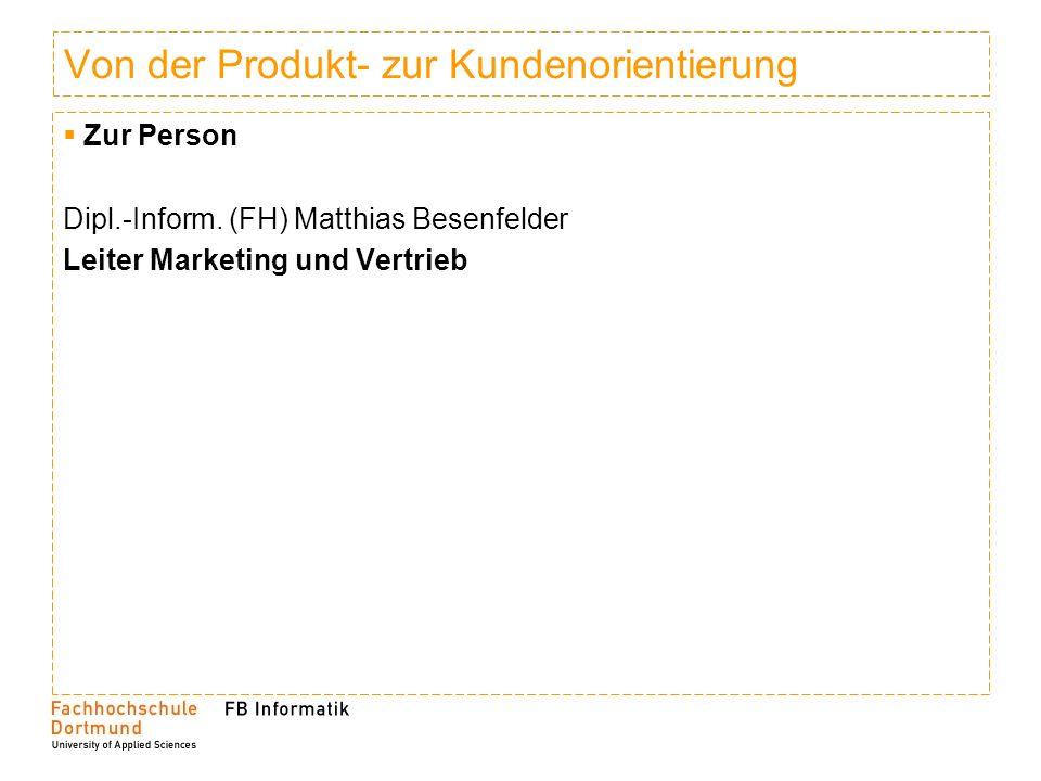 Von der Produkt- zur Kundenorientierung
