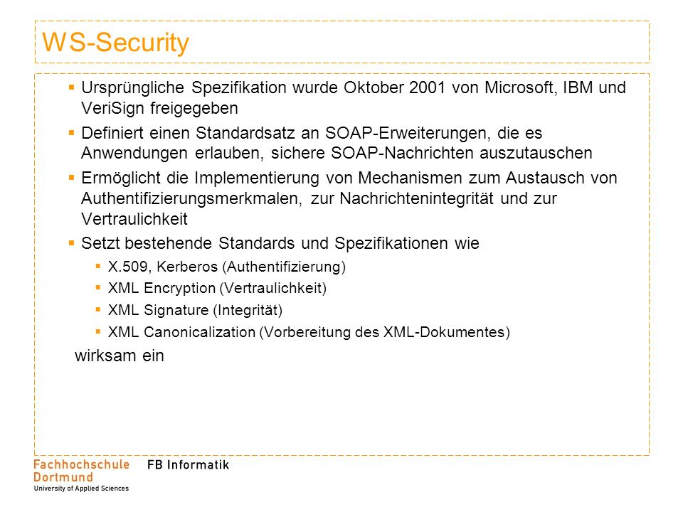 WS-Security Ursprüngliche Spezifikation wurde Oktober 2001 von Microsoft, IBM und VeriSign freigegeben.