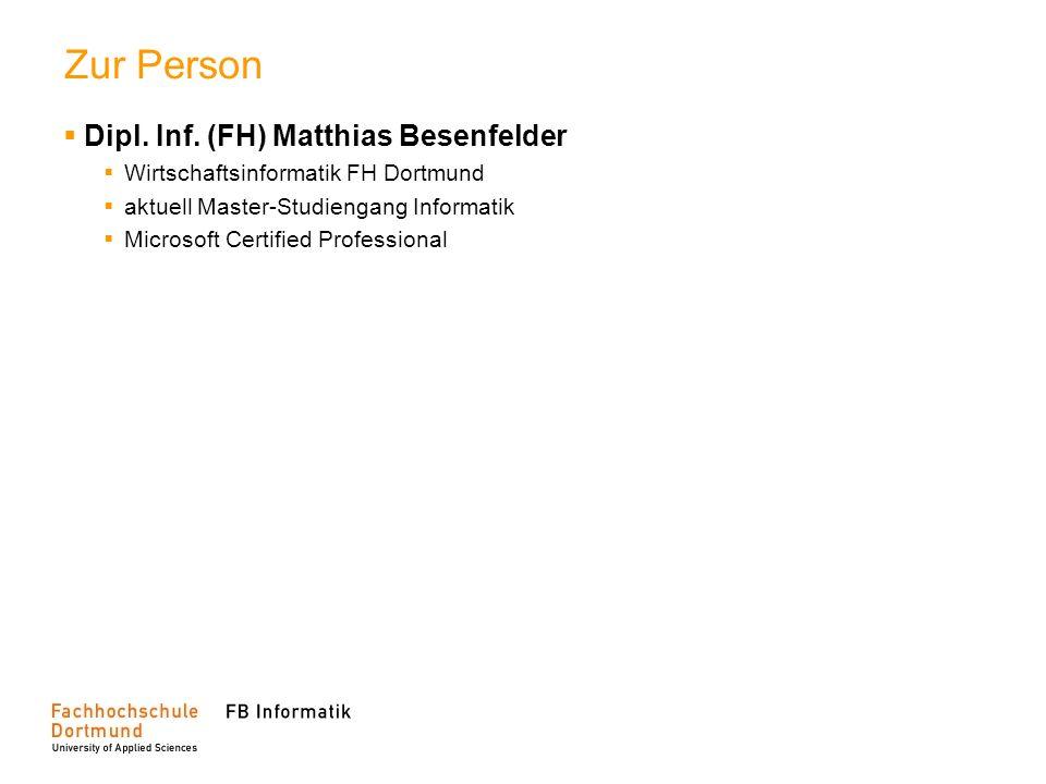 Zur Person Dipl. Inf. (FH) Matthias Besenfelder