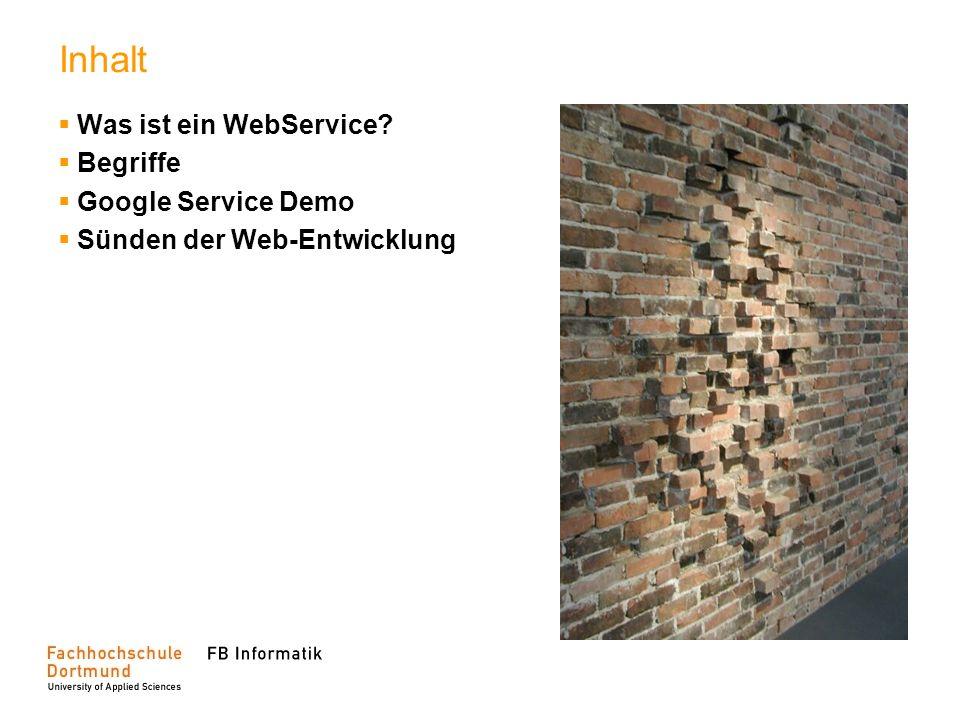 Inhalt Was ist ein WebService Begriffe Google Service Demo