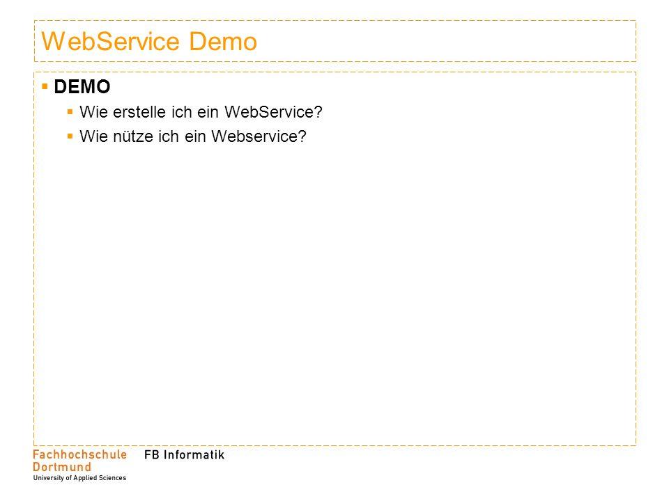WebService Demo DEMO Wie erstelle ich ein WebService