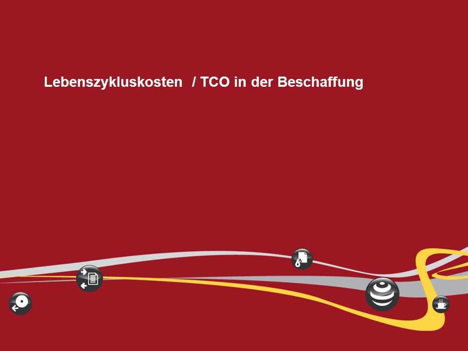 Lebenszykluskosten / TCO in der Beschaffung