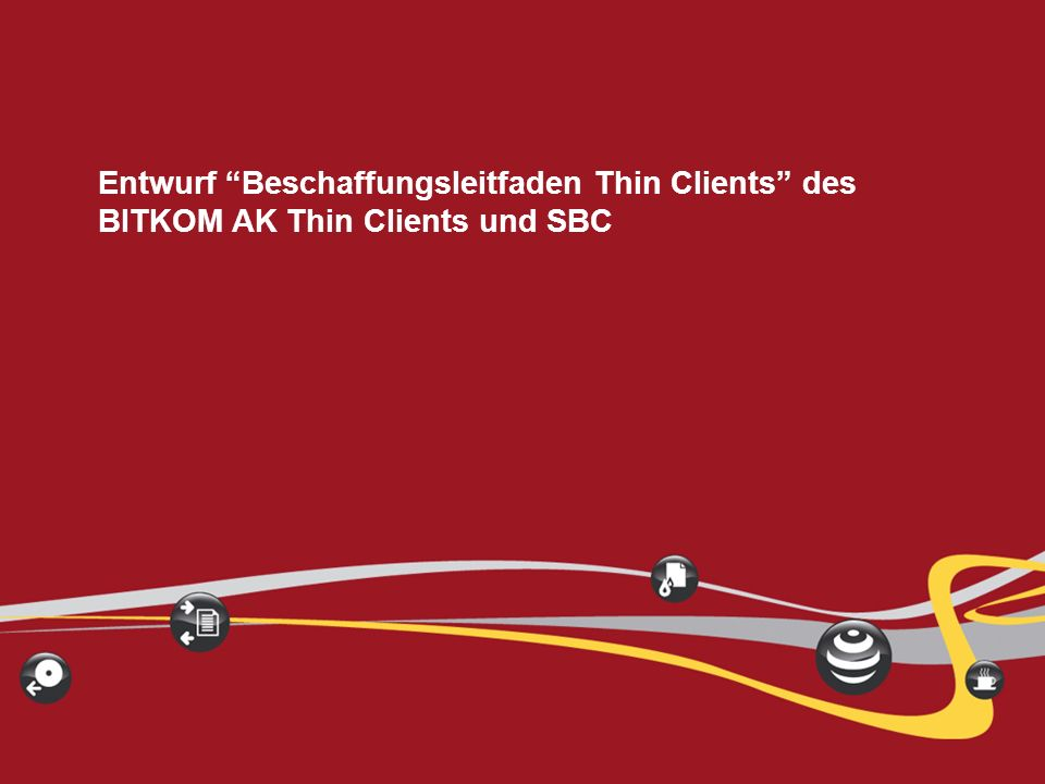 Entwurf Beschaffungsleitfaden Thin Clients des BITKOM AK Thin Clients und SBC