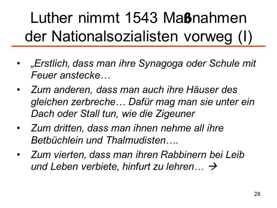 Luther nimmt 1543 Maßnahmen der Nationalsozialisten vorweg (I)