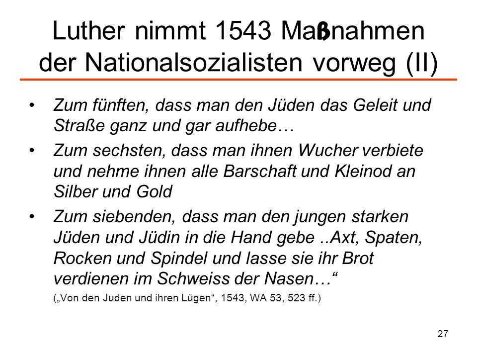 Luther nimmt 1543 Maßnahmen der Nationalsozialisten vorweg (II)