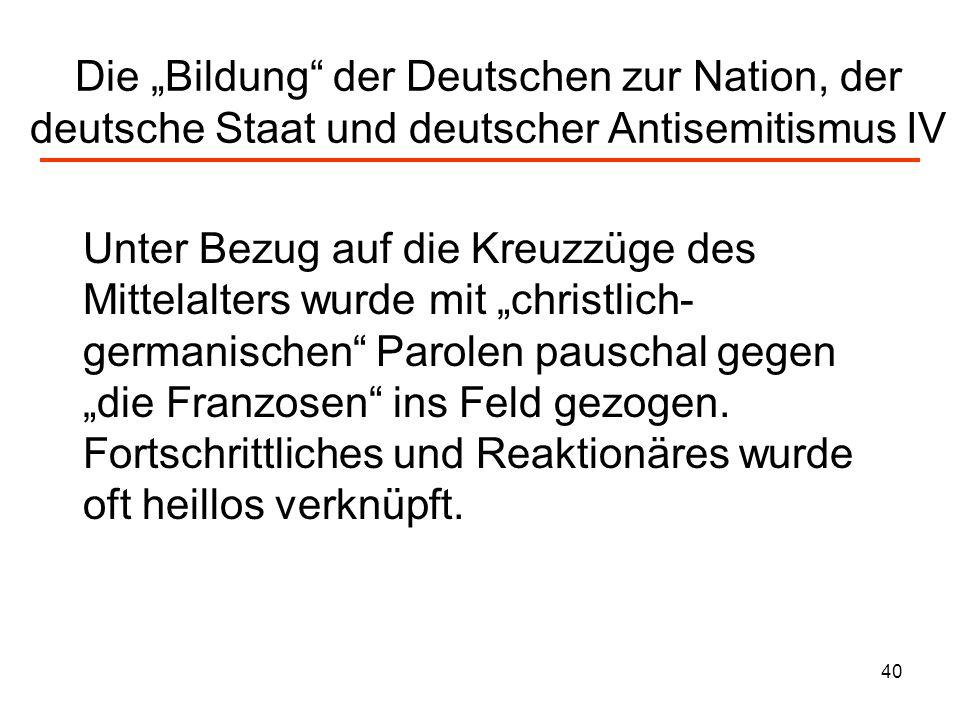 """Die """"Bildung der Deutschen zur Nation, der deutsche Staat und deutscher Antisemitismus IV"""
