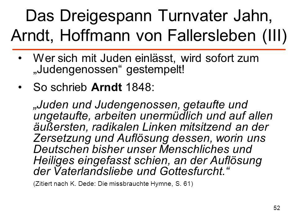 Das Dreigespann Turnvater Jahn, Arndt, Hoffmann von Fallersleben (III)