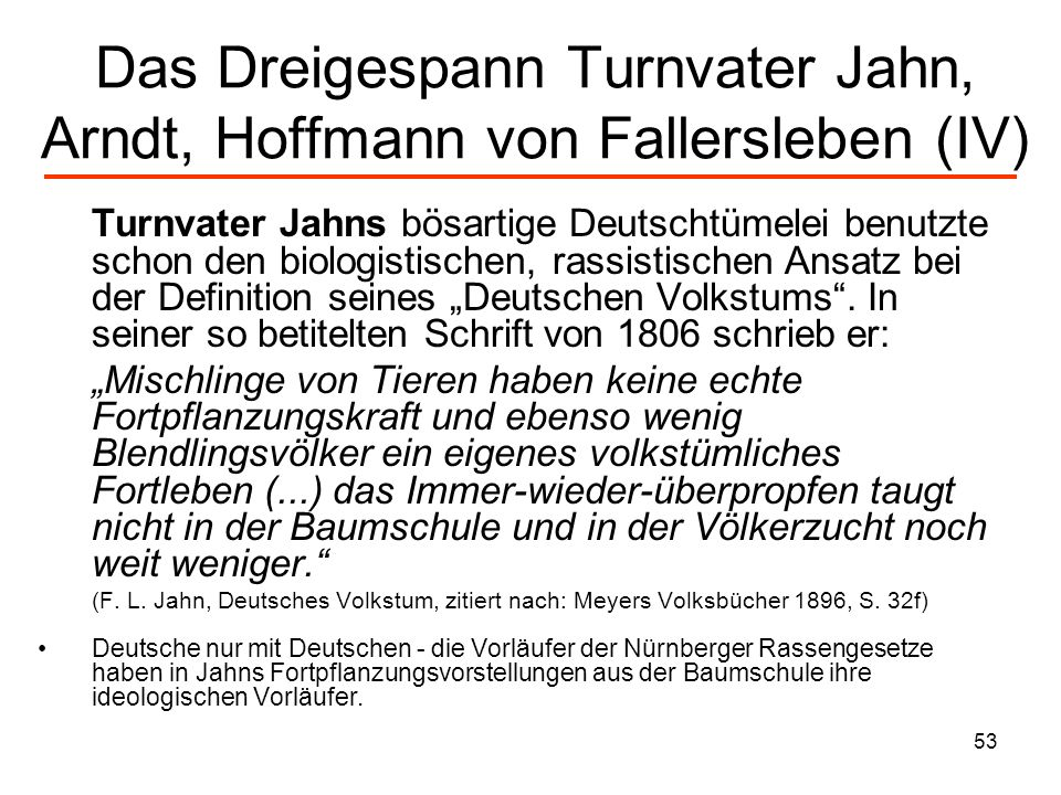 Das Dreigespann Turnvater Jahn, Arndt, Hoffmann von Fallersleben (IV)