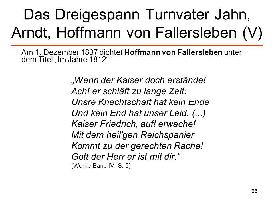 Das Dreigespann Turnvater Jahn, Arndt, Hoffmann von Fallersleben (V)