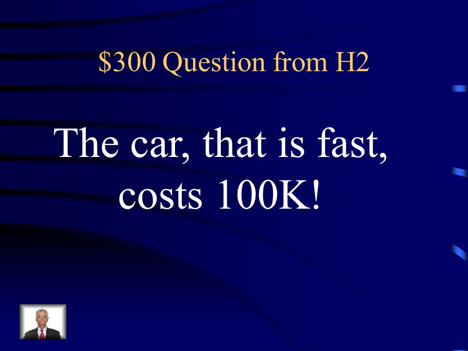 The car, that is fast, costs 100K!