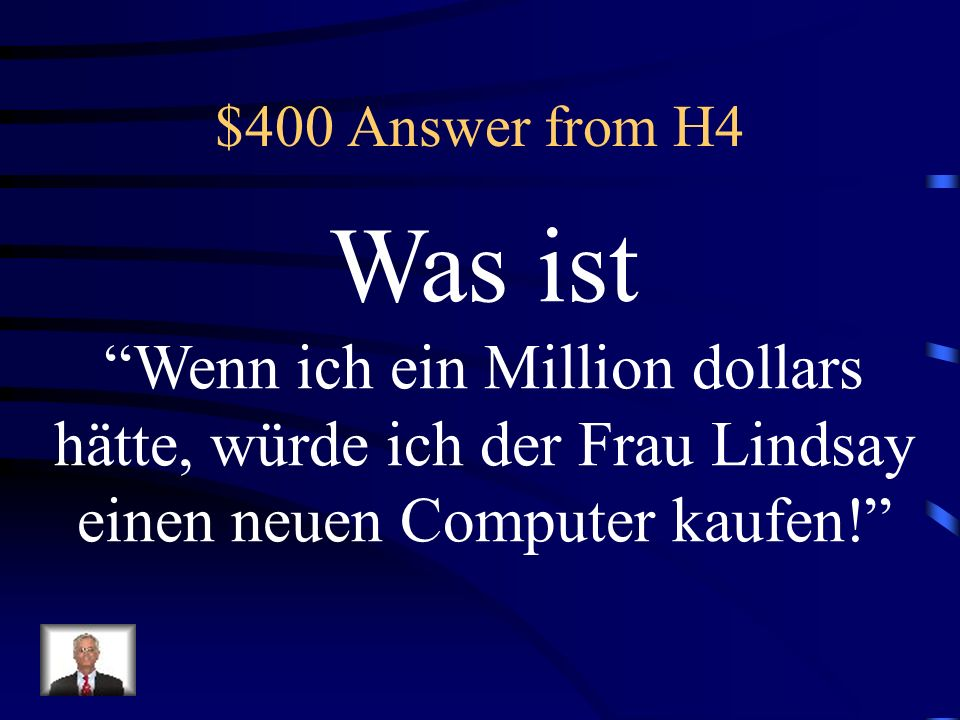 $400 Answer from H4 Was ist.